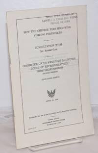 image of How the Chinese Reds hoodwink visiting foreigners. Consultation with Mr. Robert Loh. Committee on Un-American Activities, House of Representatives, Eighty-sixth Congress, second session. April 21, 1960