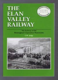 The Elan Valley Railway, The Railway of the Birmingham Corporation Waterworks
