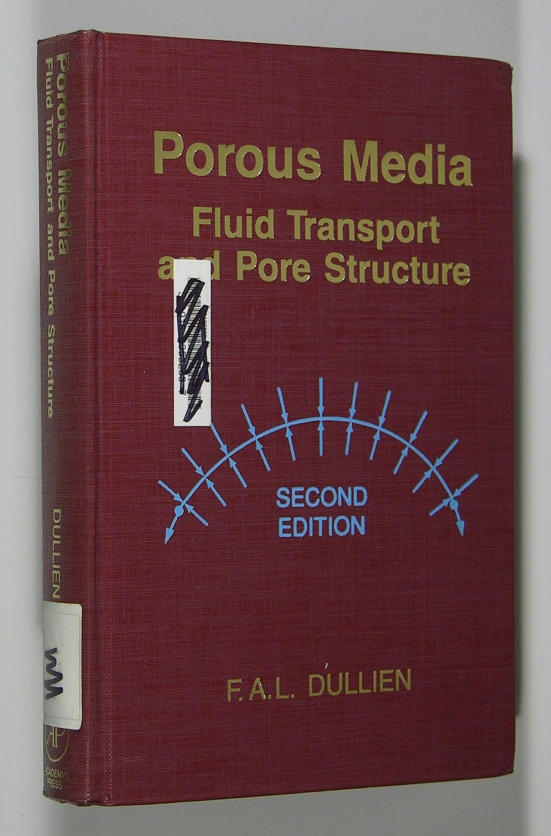 Porous Media - Fluid Transport and Pore Structure - 2nd edition by F. A. L.  Dullien - 1992