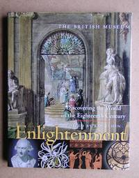 Enlightenment: Discovering the World in the Eighteenth Century. by  Kim & Andrew Burnett. Edited By Sloan - First Edition - 2003 - from N. G. Lawrie Books. (SKU: 37788)