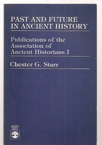 image of PAST AND FUTURE IN ANCIENT HISTORY: PUBLICATIONS OF THE ASSOCIATION OF  ANCIENT HISTORIANS I