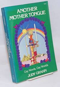 Another Mother Tongue; gay words, gay worlds