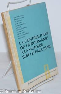 image of La Contribution de la Roumanie à la Victoire Sur le Fascisme; études par Ion Popescu-Puturi