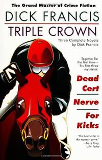image of Dick Francis Omnibus: Triple Crown: Nerve; Dead Cert; For Kicks