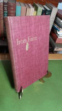Iron Face. The Adventures of Jack Frazer: Frontier Warrior, Scout,  and Hunter