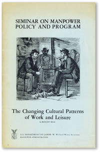 The Changing Cultural Patterns of Work and Leisure [Seminar on Manpower Policy and Program]