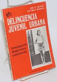 Delincuencia Juvenil Urbana: Investigacion, Diagnostico, Tratamiento