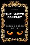 image of The White Company: By Arthur Conan Doyle - Illustrated