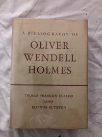 image of A Bibliography of Oliver Wendell Holmes