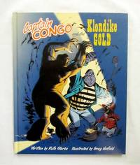 Captain Congo and the Klondike Gold (Signed by the Illustrator) by  Greg (Illustrator)  Ruth (Text); Holfeld - Signed First Edition - 2011 - from Adelaide Booksellers (SKU: BIB310402)
