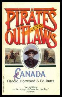 PIRATES AND OUTLAWS OF CANADA - 1610 - 1932