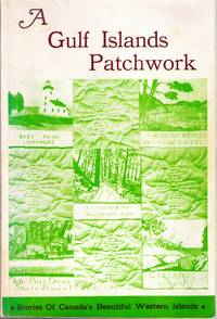 A Gulf Islands Patchwork: Some Early Events on the Islands of Galiano, Mayne, Saturna, North and...