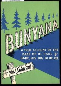 BUNYANA; A TRUE ACCOUNT OF THE DAZE OF OL' PAUL AND BABE, HIS BIG BLUE OX.