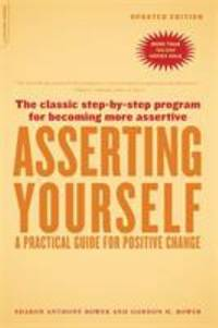 Asserting Yourself Updated Edition : A Practical Guide for Positive Change
