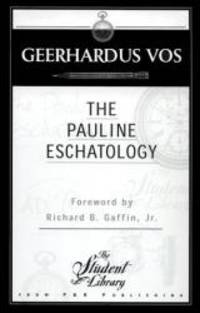 Pauline Eschatology by Geerhardus Vos - Paperback - 1979-01-08 - from Books Express and Biblio.co.uk