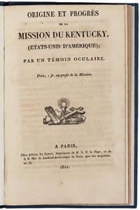 EYE-WITNESS ACCOUNT OF MISSIONARY WORK IN THE AMERICAN SOUTH  Origine et progrès de la mission du Kentucky. Paris: A. Le Clère, 1821.