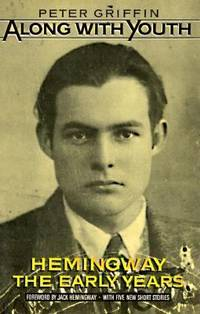 Along with Youth : Hemingway, the Early Years