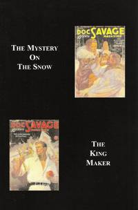 Doc Savage 08: Mystery on the Snow and The King Maker