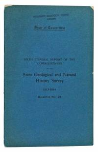 State of Connecticut Public Document No. 47.  State Geological and Natural History Survey Bulletin No. 25.  Sixth Biennial Report of the Commissioners, 1913-1914