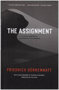 The Assignment: or, On the Observing of the Observer of the Observers (Heritage of Sociology) by  Friedrich Durrenmatt - Paperback - 2008 - from Diatrope Books (SKU: 28164)