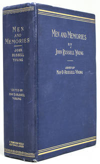 Men and Memories. Personal Reminiscences. Edited by May D. Russell Young