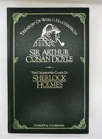 Treasury of World Masterpieces: The Celebrated Cases of Sherlock Holmes
