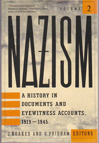Nazism: A History in Documents and Eyewitness Accounts, 1919 - 1945
