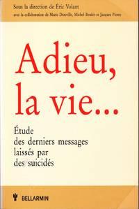 Adieu, la vie...   Étude des derniers messages laissés par des suicidés.