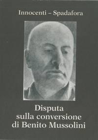 Disputa sulla conversione di B. Mussolini.