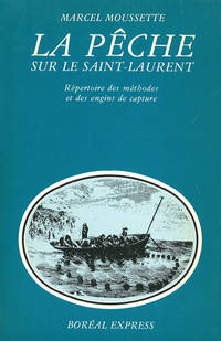 La peche sur le Saint-Laurent: Repertoire des methodes et des engins de capture (Collection Mekinac ; 4) (French Edition)