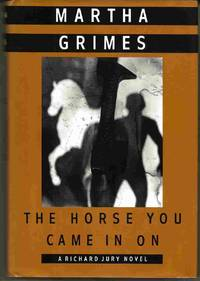 image of THE HORSE YOU CAME IN ON :  A Richard Jury Novel