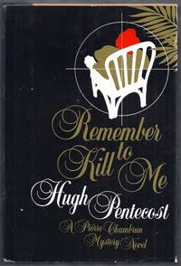 Remember to Kill Me.  A Pierre Chambrun Mysery Novel