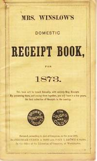 MRS. WINSLOW'S DOMESTIC RECEIPT BOOK FOR 1873