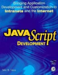 Javascript: Bringing Application Development and Customization to Intranets and the Internet