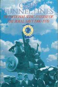 Grey Funnel Lines - Traditional Song & Verse of The Royal Navy 1900-1970