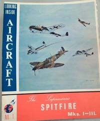 image of Looking Inside Aircraft No. 1 : The Supermarine Spitfire Mks. 1 - 3