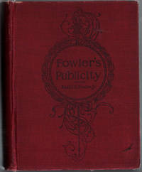 image of Fowler's Publicity An Encyclopedia of Advertising and Printing, and all  that pertains to the Public-Seeing Side of Business