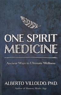image of One Spirit Medicine. Ancient Ways to Ultimate Wellness