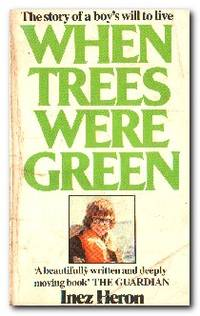 When Trees Were Green