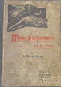 Meine Kriegerserlebnisse...bei den Buren by  Wilhelm Vallentin - Hardcover - 1900 - from Chapter 1 Books and Biblio.com