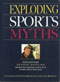 Exploding Sports Myths by Shirling, George
