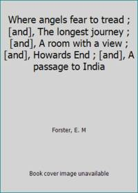 image of Where angels fear to tread ; [and], The longest journey ; [and], A room with a view ; [and], Howards End ; [and], A passage to India