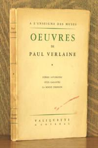 OEUVRES DE PAUL VERLAINE - TOME I - POEMES SATURNIENS, FETES GALANTES, LA BONNE CHANSON
