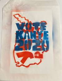 image of Vote Kanye 2020 [spray-painted stencil poster]