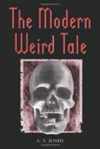 The Modern Weird Tale: A Critique of Horror Fiction by S.T. Joshi - Paperback - 2001-03-04 - from Books Express and Biblio.com