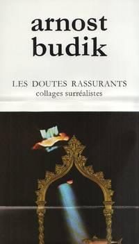 Arnost Budik. Les doutes rassurants, collages surrealistes. galerie regard 17, du 15 novembre au 10 decembre 1972