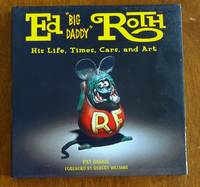 image of Ed 'Big Daddy' Roth: His Life, Times, Cars, and Art