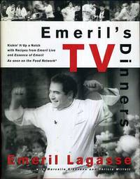 Emeril's TV Dinners  Kickin' It Up A Notch With Recipes From Emeril Live  And Essence Of...
