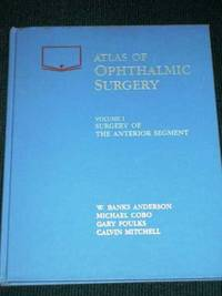 Atlas of Ophthalmic Surgery: Surgery of the Anterior Segment