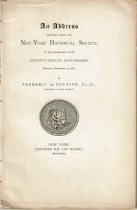 image of [REPRESENTATIVE MEN OF THE ENGLISH REVOLUTION:] An Address Delivered Before the New York Historical Society, at the Celebration of Its Seventy-Second Anniversary, Tuesday, December 19, 1876. By Frederic de Peyser, LL.D., President of the Society. (Cover title).